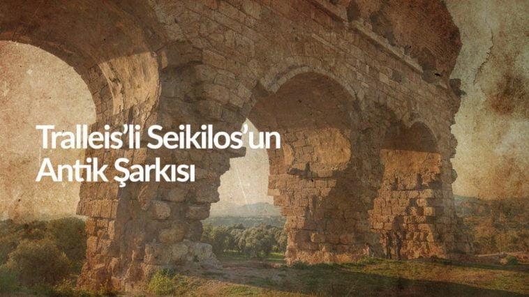 Dünya'nın İlk Notalı Müziği Aydın Tralleis'li Seikilos'un Antik Şarkısı